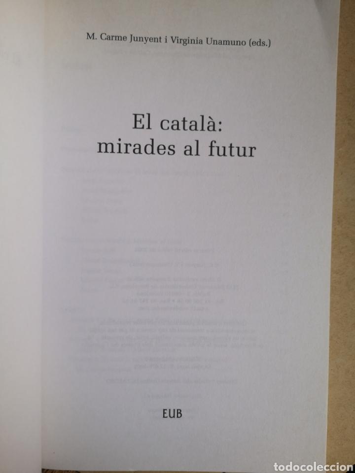Libros de segunda mano: CARME JUNYENT, V UNAMUNO (eds.). El català: mirades al futur. 1a ed. Octaedro, Bcn, juliol 2002. - Foto 3 - 262826580