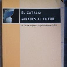 Libros de segunda mano: CARME JUNYENT, V UNAMUNO (EDS.). EL CATALÀ: MIRADES AL FUTUR. 1A ED. OCTAEDRO, BCN, JULIOL 2002.. Lote 262826580