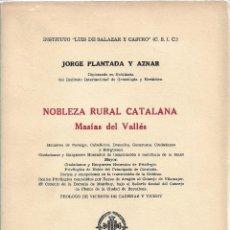 Libros de segunda mano: NOBLEZA RURAL CATALANA. MASÍAS DEL VALLÉS, JORGE PLANTADA Y AZNAR. Lote 262966715
