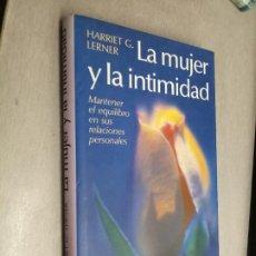 Libros de segunda mano: LA MUJER Y LA INTIMIDAD / HARRIET G. LERNER / CÍRCULO DE LECTORES. Lote 263005555