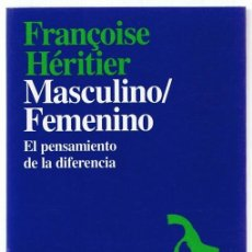 Libros de segunda mano: MASCULINO / FEMENINO EL PENSAMIENTO DE LA DIFERENCIA FRANÇOISE HÉRITIER. Lote 263071080