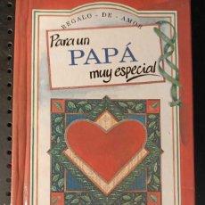 Libros de segunda mano: LIBRO PARA UN PAPÁ MUY ESPECIAL, REGALO DE AMOR, 2001. Lote 263100135