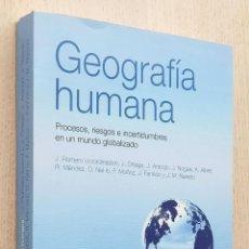 Livros em segunda mão: GEOGRAFÍA HUMANA. PROCESOS, RIESGOS E INCERTIDUMBRES EN UN MUNDO GLOBALIZADO - ROMERO, JOAN Y VV.AA.. Lote 263133945