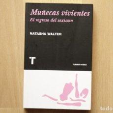 Libros de segunda mano: MUÑECAS VIVIENTES: EL REGRESO DEL SEXISMO - NATASHA WALTER - TURNER NOEMA. Lote 263149255