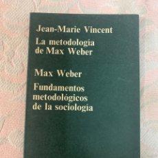 Libros de segunda mano: LA METODOLOGÍA DE MAX WEBER, FUNDAMENTOS METODOLÓGICOS DE LA SOCIOLOGÍA. Lote 263657380