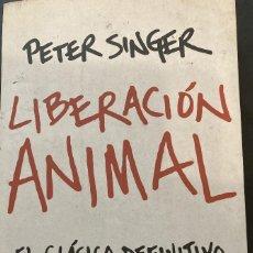 Libros de segunda mano: PETER SINGER, LIBERACIÓN ANIMAL. EL CLÁSICO DEFINITIVO DEL MOVIMIENTO ANIMALISTA.EDICIÓN MUY BUSCADA. Lote 263897620