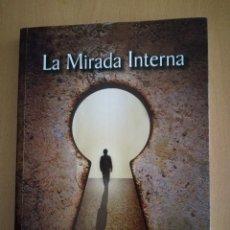 Libros de segunda mano: LA MIRADA INTERNA. REFLEXIONES SOBRE COMPORTAMIENTOS. JUAN CEJAS. IMPRENTA CABALLERO. LUCENA, 2016.. Lote 266584783