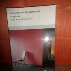 Libros de segunda mano: VIOLENCIA CONTRA PERSONAS MAYORES - ISABEL IBORRA MARMOLEJO - DISPONGO DE MAS LIBROS. Lote 267194879