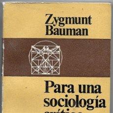Libros de segunda mano: ZYGMUNT BAUMAN . PARA UNA SOCIOLOGÍA CRÍTICA. Lote 268252859
