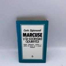 Libros de segunda mano: MARCUSE Y LA SOCIEDAD OPULENTA. CARLO SIGISMONDI. PLAZA & JANES EDITORES. BARCELONA, 1977. PAGS: 220. Lote 268252929