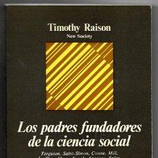 Libros de segunda mano: TIMOTHY RAISON . LOS PADRES FUNDADORES DE LA CIENCIA SOCIAL . ANAGRAMA. Lote 268253329