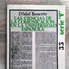 Libros de segunda mano: LAS CIENCIAS DE LA COMUNICACIÓN EN LA UNIVERSIDAD ESPAÑOLA ** VIDAL BENEYTO, JOAQUÍN. Lote 268453054
