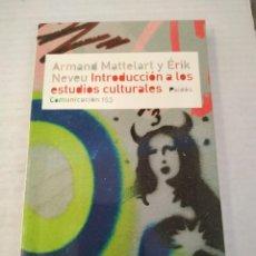 Libros de segunda mano: INTRODUCCIÓN A LOS ESTUDIOS CULTURALES - ARMAND MATTELART Y ÉRIK NEVEU. PAIDÓS. Lote 268570249