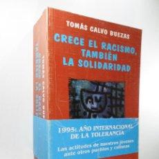 Libros de segunda mano: CRECE EL RACISMO, TAMBIÉN LA ESPERANZA CALVO BUEZAS, TOMÁS. Lote 268579999
