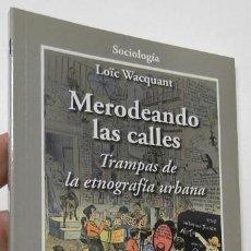 Libros de segunda mano: MERODEANDO LAS CALLES - LOÏC WACQUANT. Lote 268608534