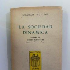 Libros de segunda mano: LA SOCIEDAD DINÁMICA - HUTTON, GRAHAM. Lote 268621154