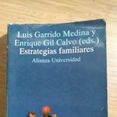 Libros de segunda mano: ESTRATEGIAS FAMILIARES - LUIS GARRIDO MEDINA Y ENRIQUE GIL CALVO. Lote 268600484