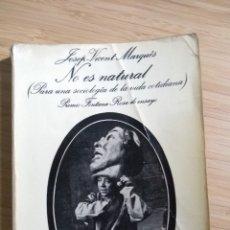 Libros de segunda mano: NO ES NATURAL (PARA UNA SOCIOALOGIA DE LA VIDA COTIDIANA) - JOSEP-VICENT MARQUES. Lote 268605764