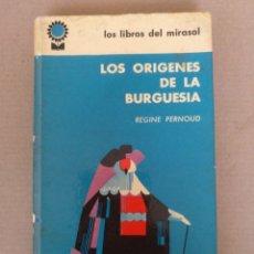Libros de segunda mano: LOS ORÍGENES DE LA BURGUESIA. REGINE PERNOUD. LOS LIBROS DEL MIRASOL. COMPAÑÍA GENERAL FABRIL. LIBRO. Lote 268948484