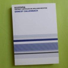 Libros de segunda mano: ECOTOPIA. DIETARI I ARTICLES DE WILLIAM WESTON - ERNEST CALLENBACH. Lote 268961209