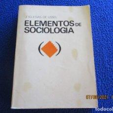 Libros de segunda mano: ELEMENTOS DE SOCIOLOGÍA J.IGLESIAS DE USSEL ED. UNIVERSIDAD DE GRANADA 1984. Lote 268972864