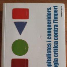 Libros de segunda mano: CAPITALISTES Y CONQUERIDORS. UNA PEDAGOGIA CRÍTICA CONTRA L'IMPERI. PETER MCLAREN. DENES EDITORIAL.. Lote 268991499
