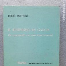 Libros de segunda mano: EL EUFEMISMO EN GALICIA. EMILIO ROMERO. SU COMPARACIÓN CON OTRAS ÁREAS ROMANCES. Lote 269196343