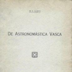 Libros de segunda mano: ASTRONOMÁSTICA VASCA. M.G. RAMOS. TARRAGONA 1928, 47 PÁGINAS. Lote 269454218