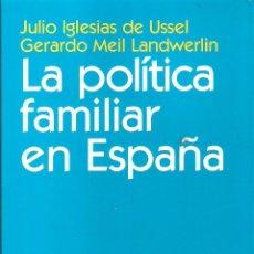 Libros de segunda mano: LA POLITICA FAMILIAR EN ESPAÑA - JULIO IGLESIAS DE USSEL. Lote 269479938