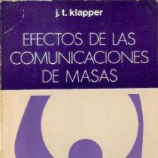 Libros de segunda mano: EFECTOS DE LAS COMUNICACIONES EN MASAS - J.T. KLAPPER. Lote 269479998
