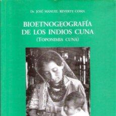 Libros de segunda mano: BIOETNOGEOGRAFÍA DE LOS INDIOS CUNA - JOSE MANUEL REVERTE COMA. Lote 269480003