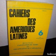 Libros de segunda mano: 27- FRANCÉS - CAHIERS DES AMERIQUES LATINES 6 BOLIVIE: FASCINACION DU TEMPS - 1987. Lote 269503913