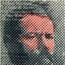 Libros de segunda mano: LA JAULA DE HIERRO. UNA INTERPRETACIÓN HISTÓRICA DE MAX WEBER / ARTHUR MITZMAN. Lote 269588328
