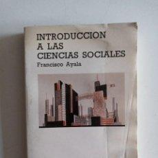 Libros de segunda mano: INTRODUCCION A LAS CIENCIAS SOCIALES FRANCISCO AYALA. Lote 269633743