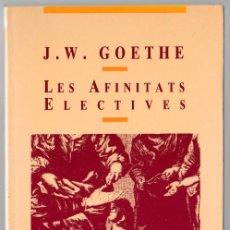Libros de segunda mano: LES AFINITATS ELECTIVES - GOETHE - PROA 1991 - CATALÀ. Lote 269637258