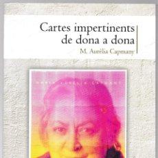 Libros de segunda mano: CARTES IMPERTINENTS DE DONA A DONA - M AURÈLIA CAPMANY - COSSETÀNIA 2018 - CATALÀ. Lote 269642533