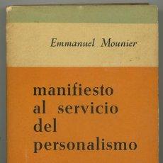 Libros de segunda mano: EMMANUEL MOUNIER: MANIFIESTO AL SERVICIO DEL PERSONALISMO.. Lote 269674663
