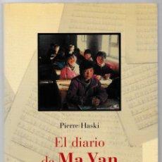 Libros de segunda mano: EL DIARIO DE MA YAN - PIERRE HASKI - MAEVA 2004. Lote 269718708