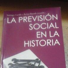 Libros de segunda mano: LA PREVISIÓN SOCIAL EN LA HISTORIA (MADRID, 2009) ACTAS DEL VI CONGRESO DE HISTORIA SOCIAL DE ESPAÑA. Lote 269720333