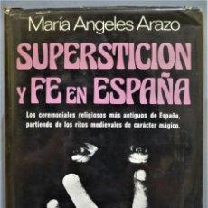 Libros de segunda mano: SUPERSTICIÓN Y FE EN ESPAÑA. ARAZO. Lote 270171763