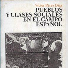 Libros de segunda mano: PUEBLOS Y CLASES SOCIALES EN EL CAMPO ESPAÑOL, VÍCTOR PÉREZ DÍAZ. Lote 270193378