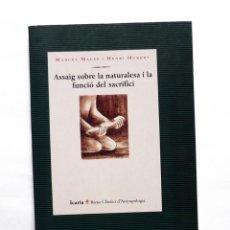 Libros de segunda mano: ASSAIG SOBRE LA NATURALESA I LA FUNCIÓ DEL SACRIFICI - MARCEL MAUSS I HENRI HUBERT. Lote 269979523