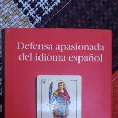 Libros de segunda mano: LIBRO DEFENSA APASIONADA DEL IDIOMA ESPAÑOL. Lote 270216928