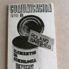 Libros de segunda mano: ROLAND BARTHES - ELEMENTOS DE SEMIOLOGÍA - ALBERTO CORAZÓN, EDITOR, 1971 102PP. Lote 270228943