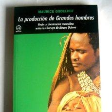 Libros de segunda mano: LA PRODUCCION DE GRANDES HOMBRES - MAURICE GODELIER - EDICIONES AKAL. 2011. NUEVO. Lote 270523153