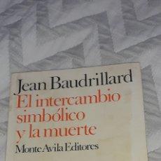 Libros de segunda mano: EL INTERCAMBIO SIMBÓLICO Y LA MUERTE. JEAN BAUDRILLARD.MONTE AVILA EDITORES 1980. Lote 270535623