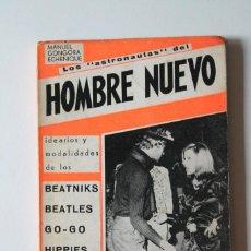 Libros de segunda mano: M.GÓNGORA - LOS ASTRONAUTAS DEL HOMBRE NUEVO. IDEARIOS DE LOS BEATNIKS, BEATLES, GO-GO, HIPPIES.... Lote 270537643