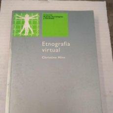 Libros de segunda mano: ETNOGRAFÍA VIRTUAL - CHRISTINE HINE. UOC. Lote 270673353