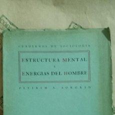 Libros de segunda mano: ESTRUCTURA MENTAL Y ENERGIAS DEL HOMBRE, DE PTIRIM A. SOROKIN. Lote 270883643