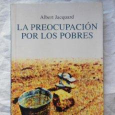 Libros de segunda mano: LA PREOCUPACION DE LOS POBRES. 1996 ALBERT JACQUARD. Lote 271368228